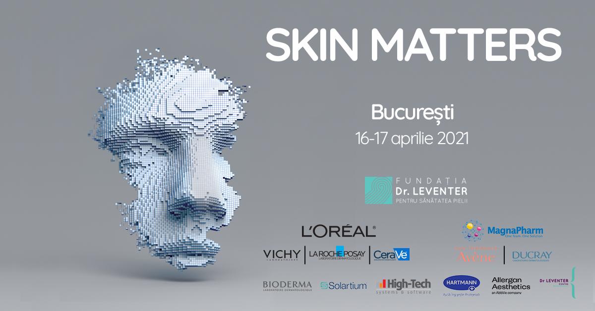 """Sănătatea pielii în prim plan! Eveniment științific cu participare internațională: """"Skin Matters""""!"""